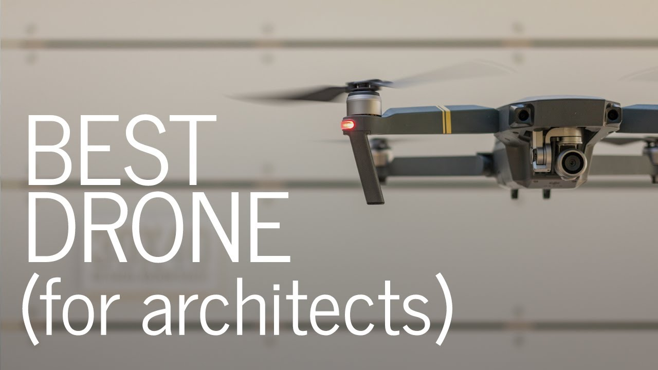 Best Drone for Architects | Gear Review of the Mavic Pro