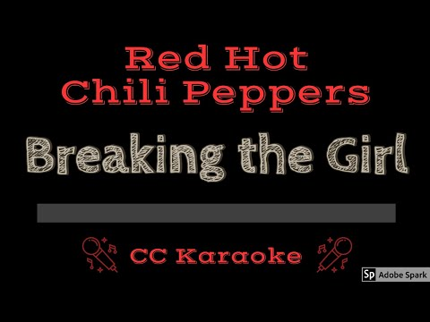 Red Hot Chili Peppers • Breaking The Girl (CC) [Karaoke Instrumental Lyrics]