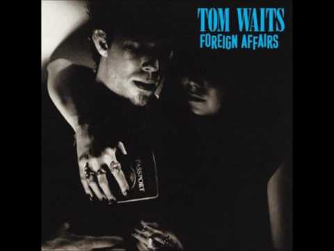Tom Waits - Foreign Affairs (Full Album - Vinyl)