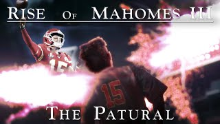 Rise of Mahomes III: The Patural