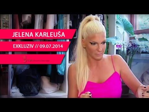 JELENA KARLEUSA // Estradni lonac I deo / 09.07.14