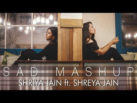 Sad Mash Up - Shriya Jain  Ft.Shreya Jain | One Take Video | Vivart | Sagar Tripathi
