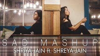 Sad Mash Up - Shriya Jain ft.Shreya Jain | One Take Video | Vivart | Sagar Tripathi