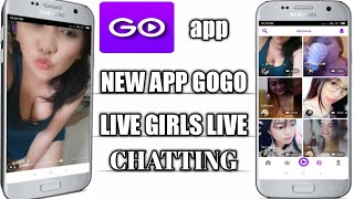 new app GoGo live girls live chatting