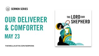 The Lord Our Shepherd - Our Deliverer and Comforter