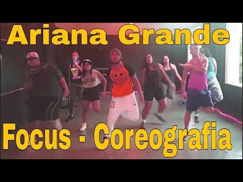 Focus @Ariana Grande - Dance Fitness Choreography
