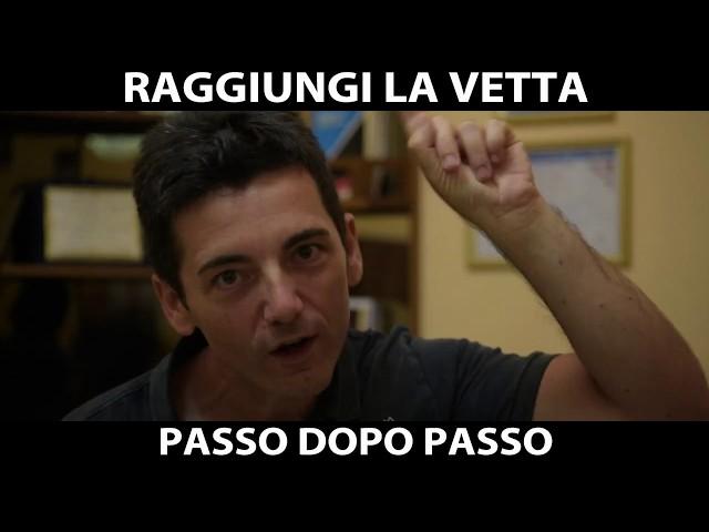 LA VETTA SI RAGGIUNGE PASSO DOPO PASSO