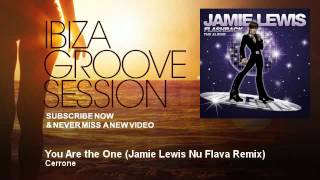 Cerrone - You Are the One - Jamie Lewis Nu Flava Remix - IbizaGrooveSession