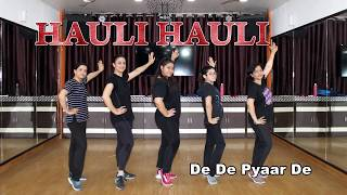 Hauli Hauli Easy Dance Steps For Girls | De De Pyaar De | Choreography Step2Step Dance Studio