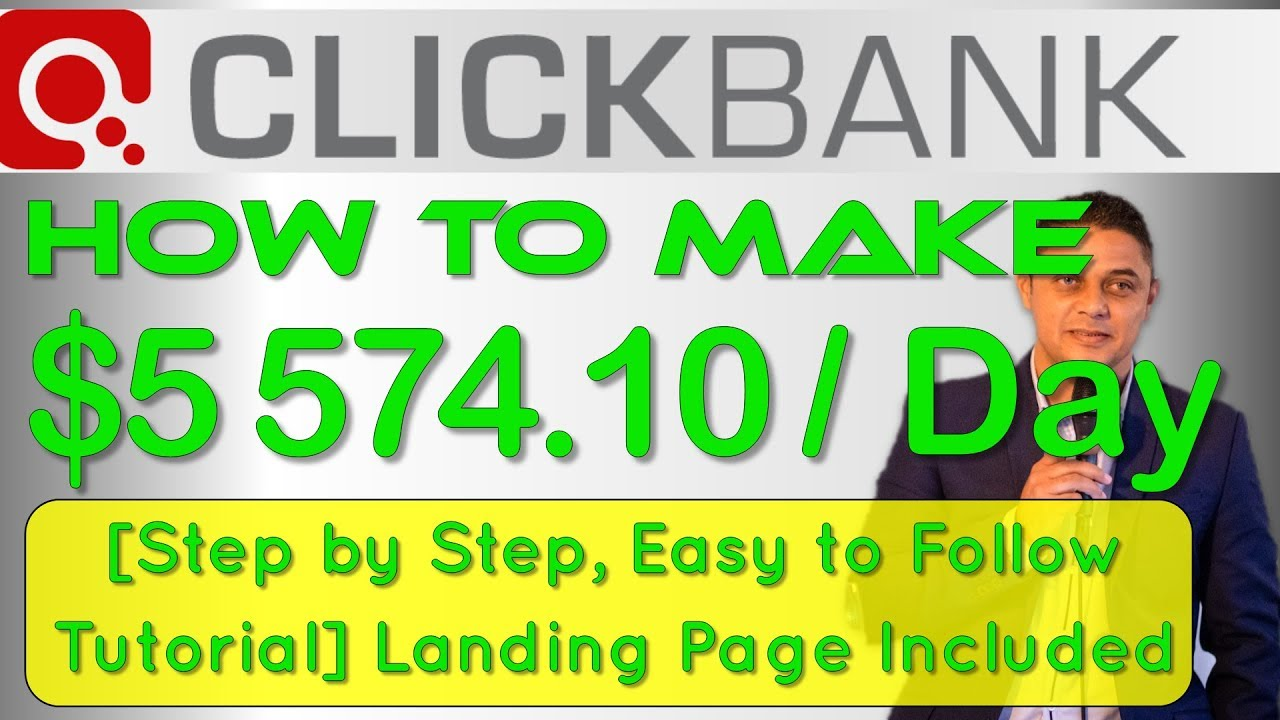 CLICKBANK - How To Make $5574.10/Day [Step by Step, Easy to Follow Tutorial] Landing Page Included