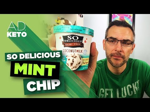 So Delicious - Mint Chip  A low-carb ice cream made with coconut milk