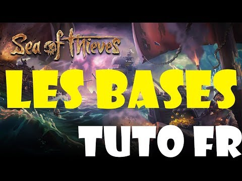 [TUTO FR] SEA OF THIEVES LES BASES ASTUCES AIDE CONTROLES TOUCHES TIPS !