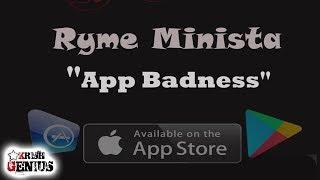 Ryme Minista - App Badness - January 2018