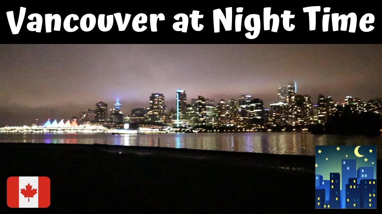 How Vancouver Canada looks at Night Time - Vlog
