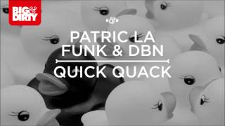 Patric La Funk & DBN - Quick Quack (Club Mix) [Big & Dirty Recordings]
