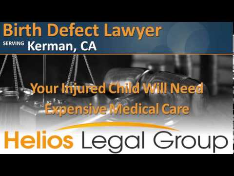 Kerman Birth Defect Lawyer & Attorney - California