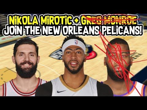 NIKOLA MIROTIC TRADED TO THE NEW ORLEANS PELICANS! SMART MOVE! NBA SEASON SIMULATION