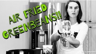 Air Frying Green beans!! // Smith 5 cooking with the air fryer