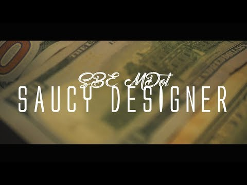 SBE MDot - Saucy Designer (Dir. By Kapomob Films)