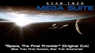 Star Trek Mega Suite 1: Space, The Final Frontier [Original Cut]