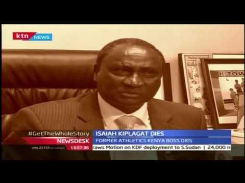 Former Athletics Kenya president Isaiah Kiplagat succumbs to cancer