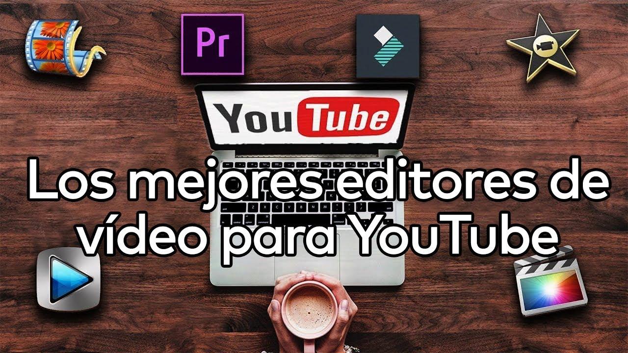 Mejores Programas Para Editar Vídeos Para Youtube Fácil Gratis Y Pagos Youtube
