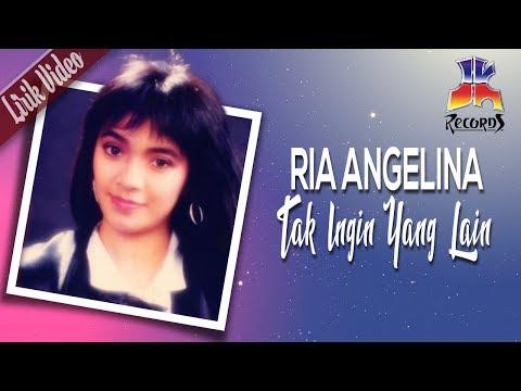 Ria Angelina - Tak Ingin Yang Lain (Official Lyric Video)