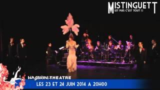 MISTINGUETT (Et puis c'est tout !) les 23 & 24 juin 2014 au Vingtième Théâtre