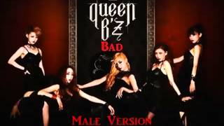 QUEEN B'Z - Bad (Male Version)