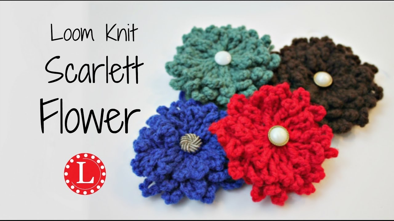 Loom Knit Flower - The Scarlett | On a Round Knitting Loom ...