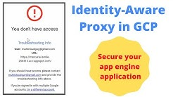 Securing Google Cloud App Engine application using Identity-Aware Proxy