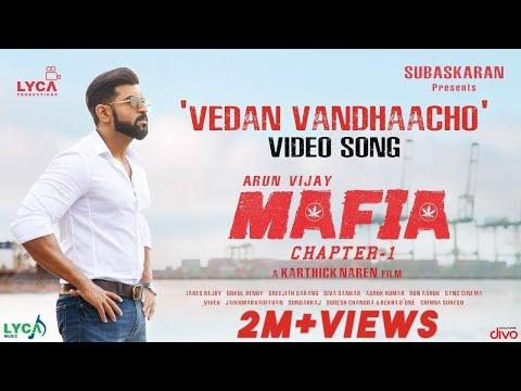 MAFIA - Vedan Vandhaacho (Video Song) | Arun Vijay, Prasanna | Karthick Naren | Subaskaran