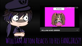 William Afton Reacts To His FANGIRLS?!//WARNING:Cringe//