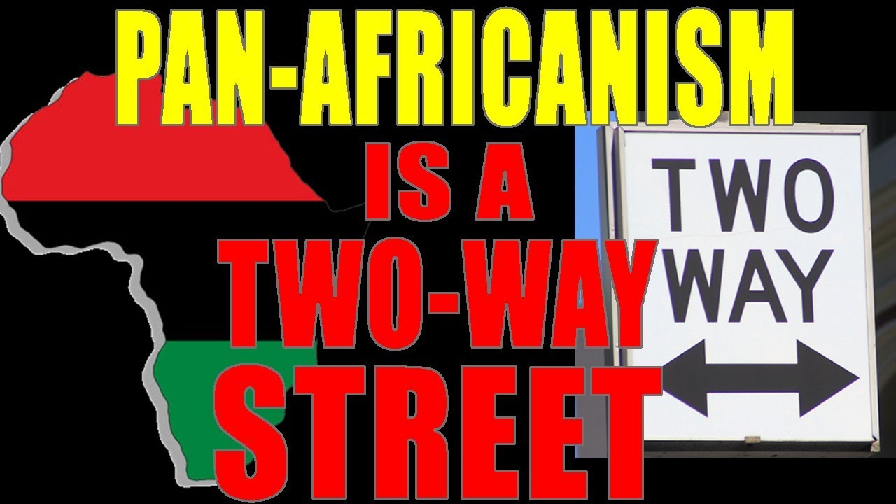 3-30-2019: Pan-Africanism Is A 2-Way Street