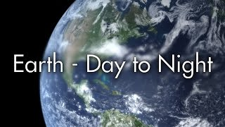 Earth - Day to Night