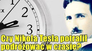 Czy Nikola Tesla stworzył technologię podróży w czasie?