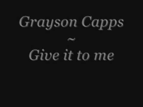 Grayson Capps - Give It To Me