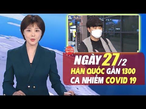 Cập Nhật Virus Corona (Covid-19) 27/2   Hàn Quốc Gần 1300 Ca Nhiễm Siêu Lây Lan