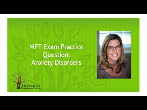 Anxiety Disorders - MFT Exam Practice Question