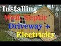 Cabin/Shed raw land development Electricity, Well, Septic, Driveway Install