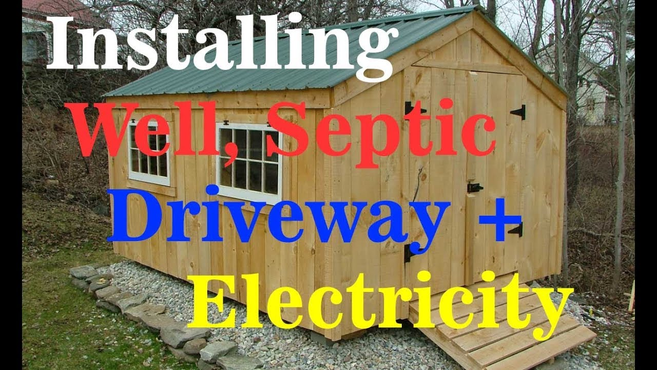 Cabin Shed Raw Land Development Electricity Well Septic Driveway Would Like Info On Wiring A For I Need Install