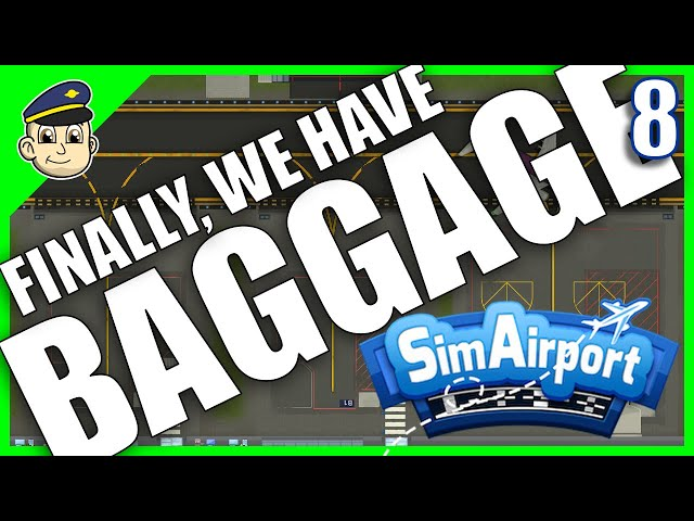 Baggage is FINALLY Here! - Ep. 8 - SimAirport Baggage System Installation