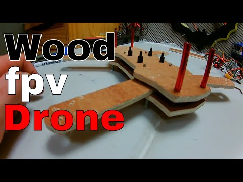 WOOD FPV RACE DRONE..! WILL IT FLY..?