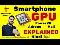 [Hindi/Urdu] GPU Explained in Detail | Everything you need to know about Smartphone GPU