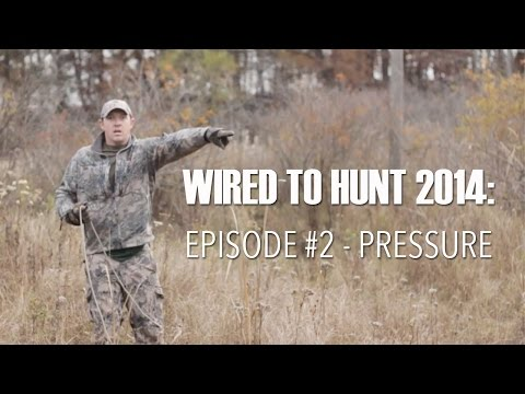 Wired To Hunt 2014 - Episode #2: Pressure