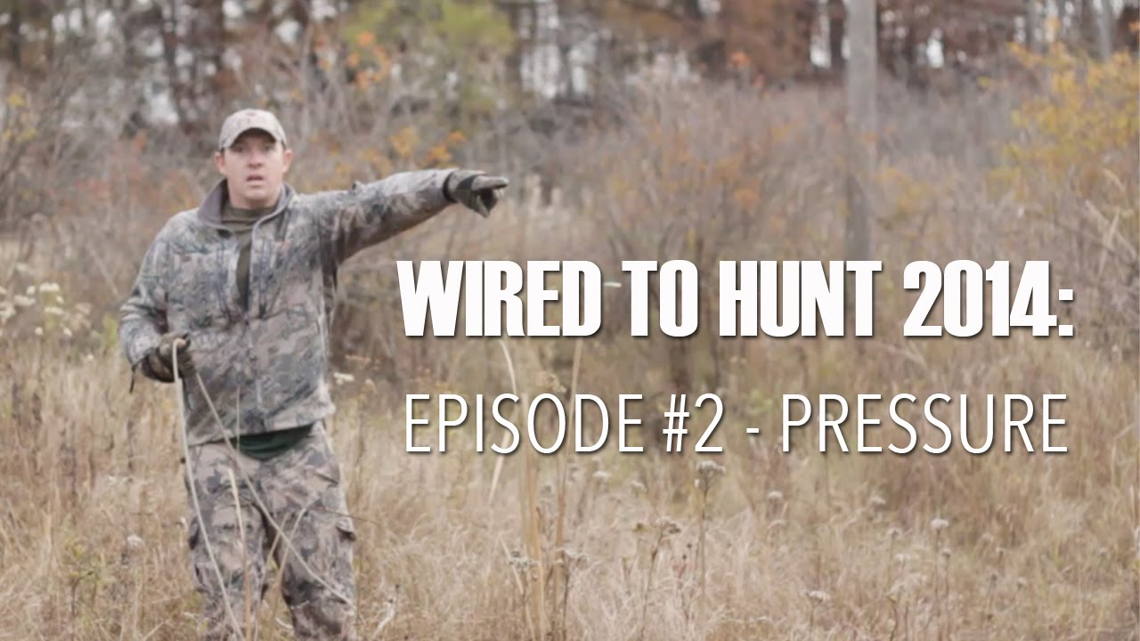 Wired To Hunt 2014 - Episode #2: Pressure - YouTube