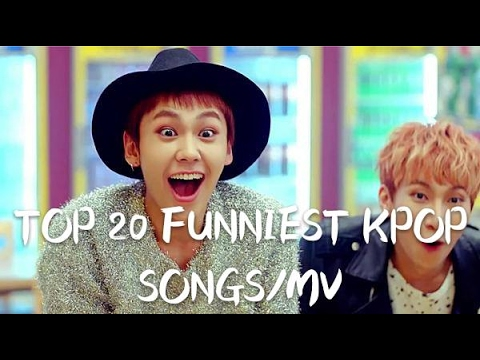 TOP 20 FUNNIEST KPOP SONGS/MV