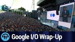 Google I/O 2017 Wrap-up