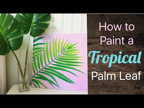 Tropical Palm Leaf Painting Tutorial - By Artist, Andrea Kirk | The Art Chik