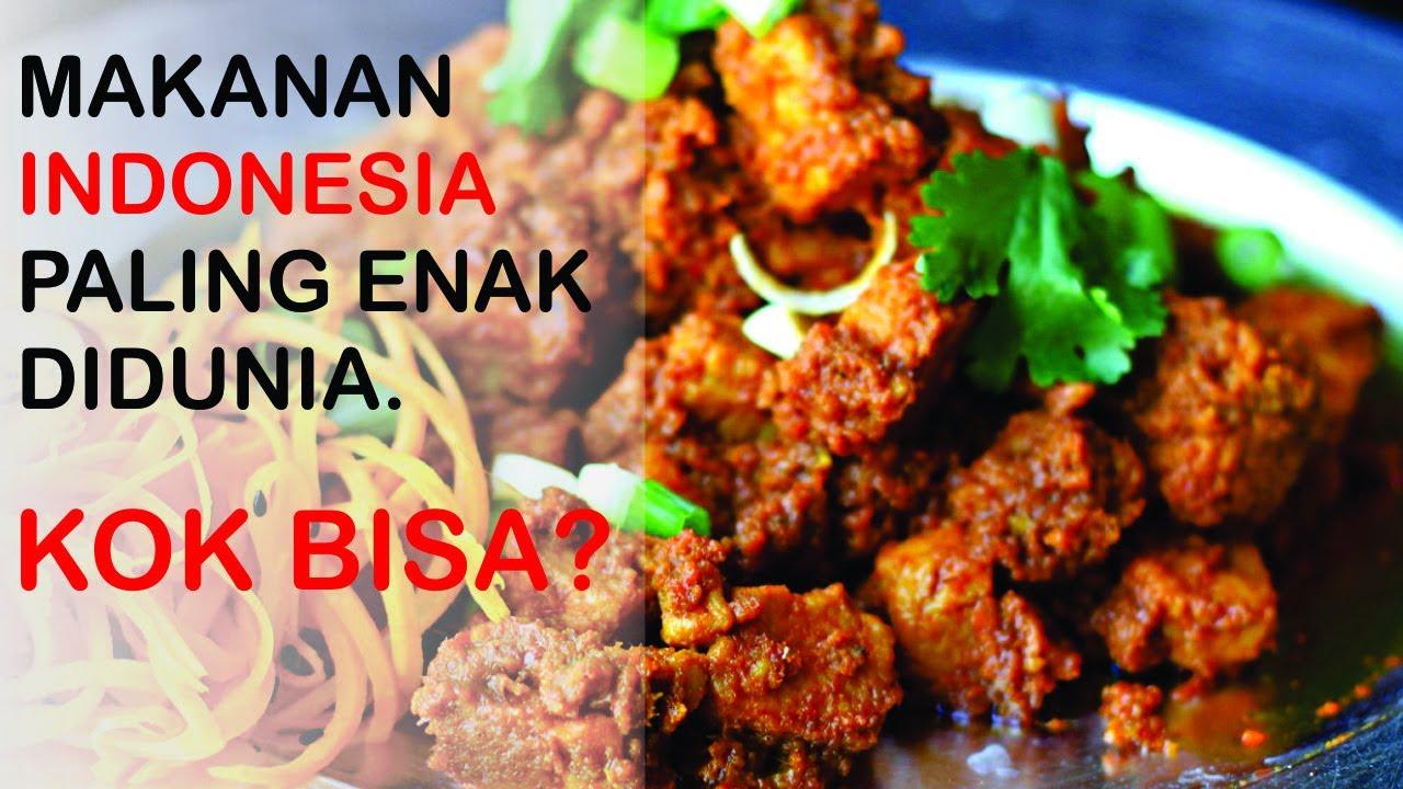 7 Makanan Paling Enak Di Dunia Indonesia Juara 1 Kok Bisa